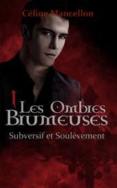 Les Ombres Brumeuses - Livre I: Subversif et Soulèvement