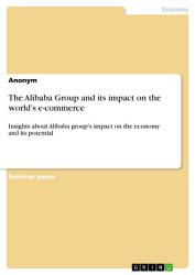 The Alibaba Group And Its Impact On The World S E Commerce Book PDF