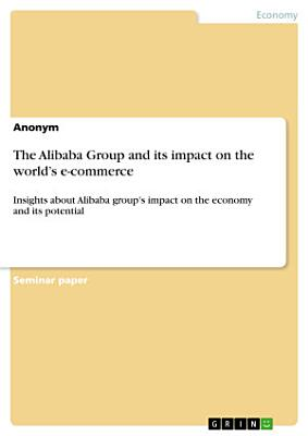The Alibaba Group and its impact on the world   s e commerce
