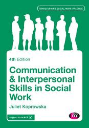 Communication And Interpersonal Skills In Social Work Book PDF