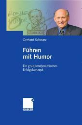 Führen mit Humor: Ein gruppendynamisches Erfolgskonzept