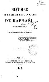 Histoire de la vie et des ouvrages de Raphaël