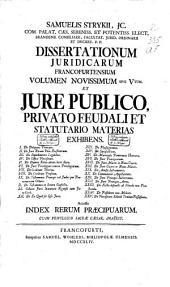 Samuelis Strykii J.U.D. Com. palat. caes. ... Dissertationum juridicarum Francofurtensium volumen III. de selectis utriusque juris materiis exhibens ...