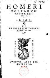 Homeri, poetarum omnium principis, Ilias