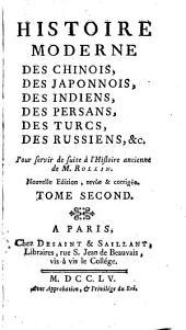 Histoire moderne des Chinois, des Japonais, des Indiens, des Persans, des Turcs, des Russiens etc: Volume2