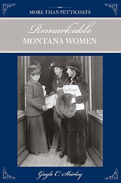 More than Petticoats  Remarkable Montana Women PDF
