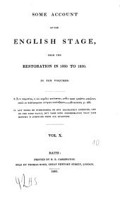 Some Account of the English Stage, from the Restoration in 1660 to 1830: In Ten Volumes, Volume 10