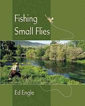 Fishing Small Flies