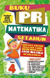 Buku PR Matematika Setahun Kelas 4: Panduan Wajib Murid, Guru dan Orang Tua