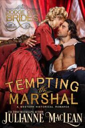 Tempting the Marshal: (A Western Historical Romance Novel)
