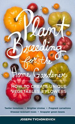 Plant Breeding for the Home Gardener