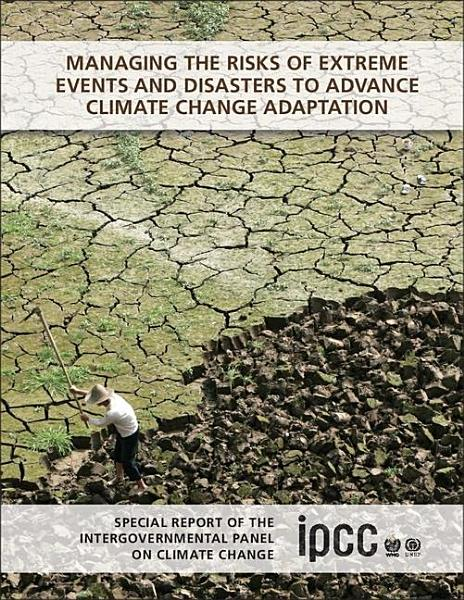 Download Managing the Risks of Extreme Events and Disasters to Advance Climate Change Adaptation Book