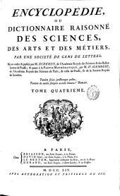 Encyclopédie; ou Dictionnaire raisonné des sciences: des arts et des métiers, Volume4