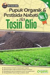 Pupuk Organik & Pestisida Nabati ala Tosin Glio