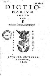 Dictionarium poeticum quod vulgo inscribitur Elucidarius carminum [auctore H. Torrentino]