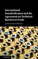 International Standardization and the Agreement on Technical Barriers to Trade PDF