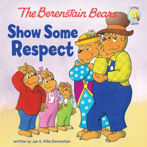The Berenstain Bears Show Some Respect Book