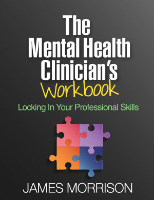 The Mental Health Clinician s Workbook