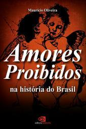 Amores proibidos na história do Brasil