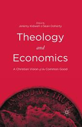 Theology and Economics: A Christian Vision of the Common Good