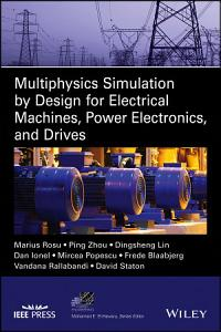 Multiphysics Simulation by Design for Electrical Machines  Power Electronics and Drives