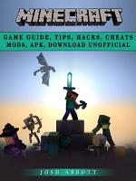 Minecraft Game Guide  Tips  Hacks  Cheats Mods  Apk  Download Unofficial PDF