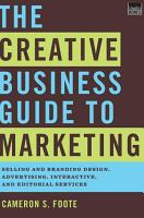 The Creative Business Guide to Marketing  Selling and Branding Design  Advertising  Interactive  and Editorial Services PDF