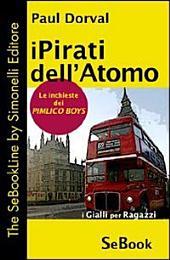 I pirati dell'atomo. Le inchieste dei Pimlico Boys