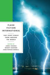 Flash Fiction International: Very Short Stories from Around the World