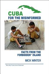 Cuba for the Misinformed: Facts from the Forbidden* Island *but only if you're an American