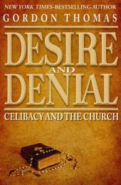 Desire and Denial: Celibacy and the Church