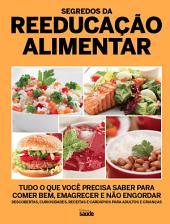 Segredos da Reeducação Alimentar: Guia Minha Saúde Ed.13