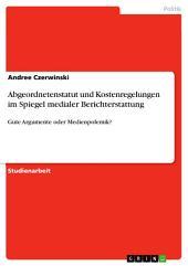 Abgeordnetenstatut und Kostenregelungen im Spiegel medialer Berichterstattung: Gute Argumente oder Medienpolemik?