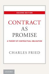 Contract as Promise: A Theory of Contractual Obligation, Edition 2