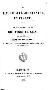 De l'autorite judiciaire en France suivie de la competence de juges de paix