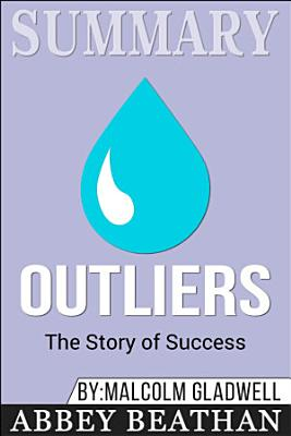 Summary of Outliers  The Story of Success by Malcolm Gladwell
