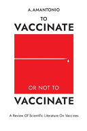 To Vaccinate Or Not to Vaccinate