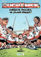 Les Rugbymen - tome 4 - Dimanche prochain, on jouera samedi