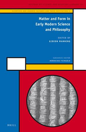Matter and Form in Early Modern Science and Philosophy PDF