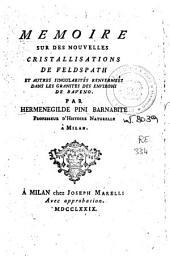 Memoire sur des nouvelles cristallisations de feldspath et autres singularités renfermées dans les granites des environs de Baveno