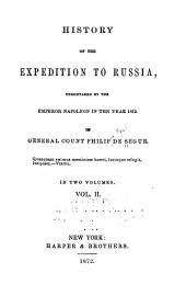 History of the Expedition to Russia: Undertaken by the Emperor Napoleon in the Year 1812, Volume 2