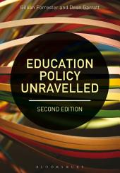 Education Policy Unravelled: Edition 2