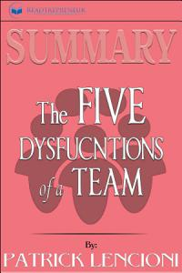 Summary of The Five Dysfunctions of a Team  Enhanced     Book