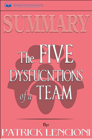 Summary of The Five Dysfunctions of a Team  Enhanced