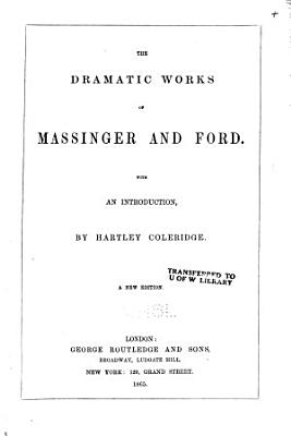 Dramatic Works of Massinger and Ford PDF