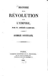 Histoire de la rèvolution et de l'empire: Assemblèe constituante, Volume1