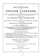 A Dictionary of the English Language: Containing the Whole Vocabulary of the First Edition in Two Volumes Quarto, the Entire Corrections and Improvements of the Second Edition in Two Volumes Royal Octavo, to which is Prefixed an Introductory Dissertation on the Origin, History, and Connexion, of the Languages of Western Asia and Europe, with an Explanation of the Principles on which Languages are Formed