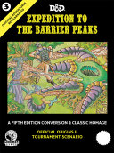 Original Adventures Reincarnated  3  Expedition to the Barrier Peaks  5e Adventure  Hardback