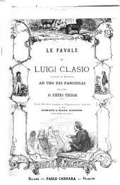 Le Favole di Luigi Clasio: spiegate ed annotate ad uso dei fanciulli per cura di Pietro Thouar