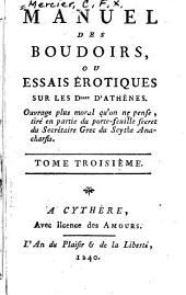 Le manuel des boudoirs: ou, Essais érotiques sur les Dlles d'Athenes ...
